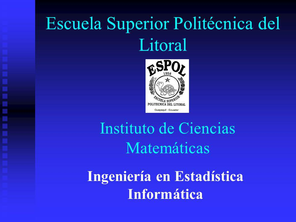 Escuela Superior Politécnica del Litoral Instituto de Ciencias Matemáticas Ingeniería en Estadística Informática