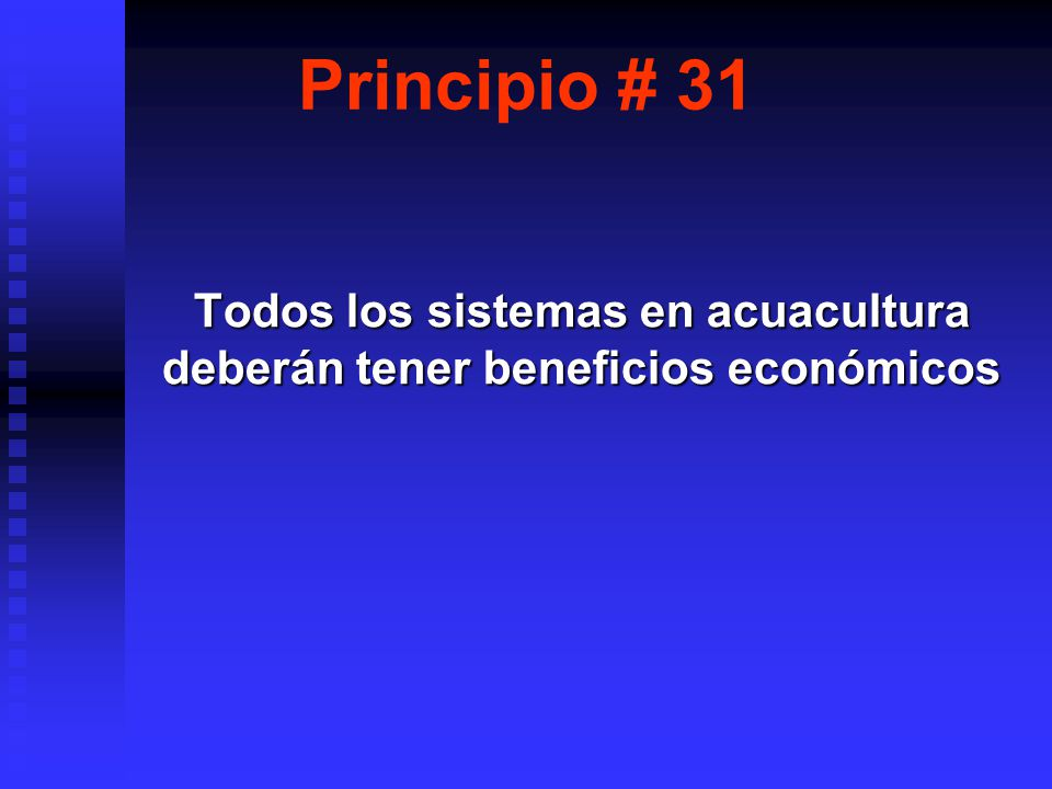 Principio # 31 Todos los sistemas en acuacultura deberán tener beneficios económicos
