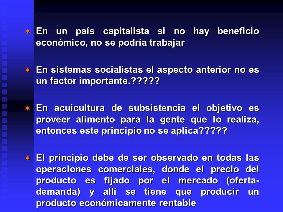 ¬ En un país capitalista si no hay beneficio económico, no se podría trabajar ¬ En sistemas socialistas el aspecto anterior no es un factor importante.????.