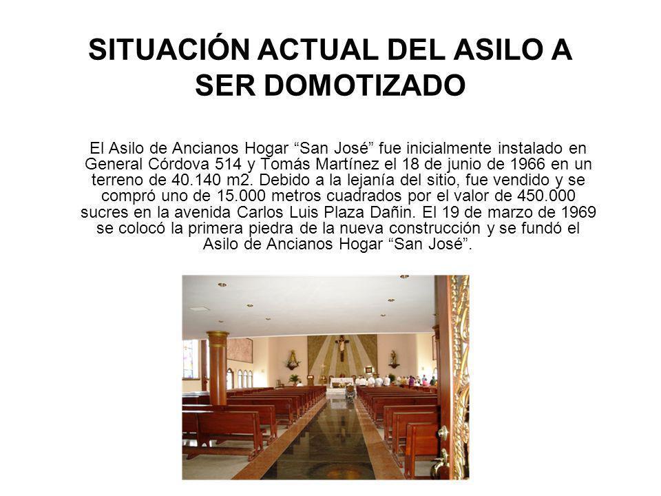 SITUACIÓN ACTUAL DEL ASILO A SER DOMOTIZADO El Asilo de Ancianos Hogar San José fue inicialmente instalado en General Córdova 514 y Tomás Martínez el