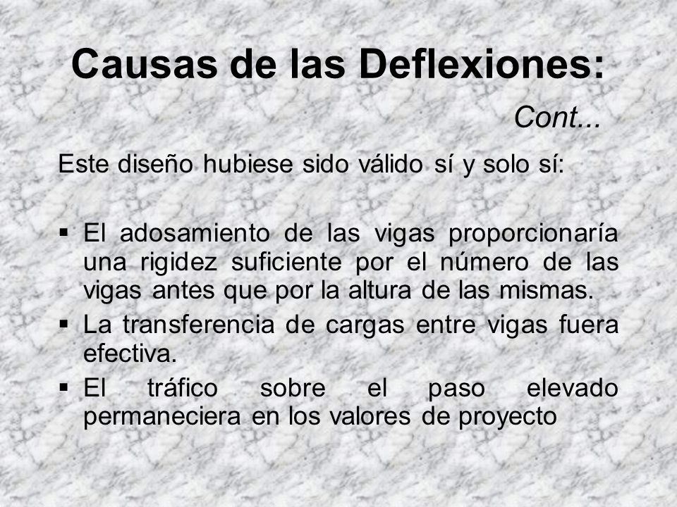 Causas de las Deflexiones: Cont... La Inercia depende mucho más de la altura que de la base de las vigas. Valores pequeños de inercia resultan en defl
