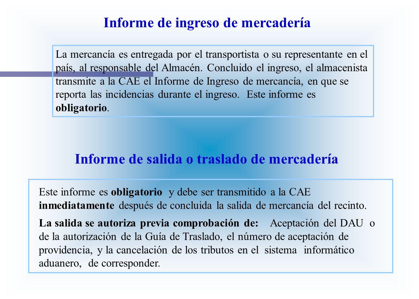 Informe de ingreso de mercadería La mercancía es entregada por el transportista o su representante en el país, al responsable del Almacén. Concluido e