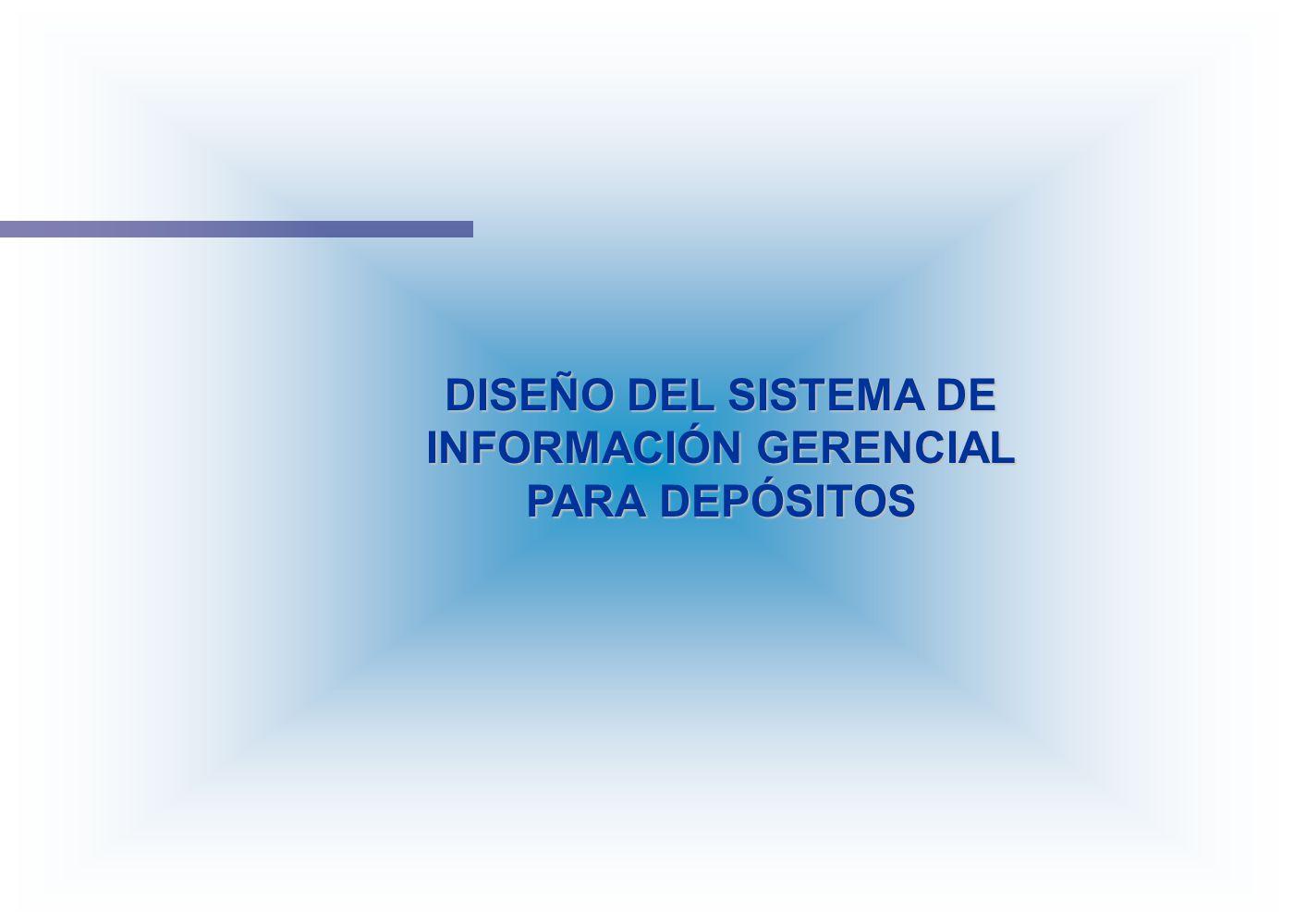 DISEÑO DEL SISTEMA DE INFORMACIÓN GERENCIAL PARA DEPÓSITOS