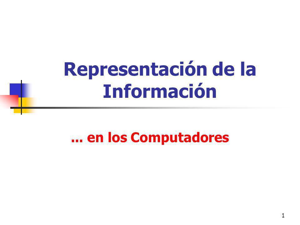 1 Representación de la Información... en los Computadores