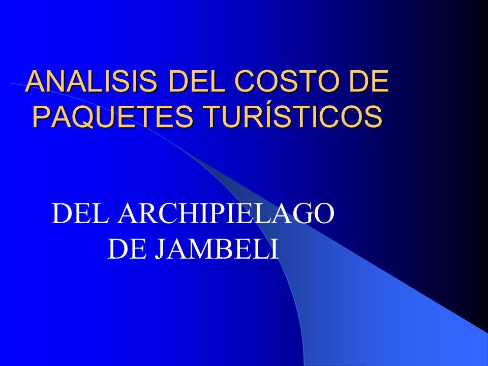ANALISIS DEL COSTO DE PAQUETES TURÍSTICOS DEL ARCHIPIELAGO DE JAMBELI
