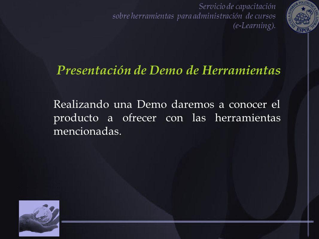 Servicio de capacitación sobre herramientas para administración de cursos (e-Learning). Presentación de Demo de Herramientas Realizando una Demo darem