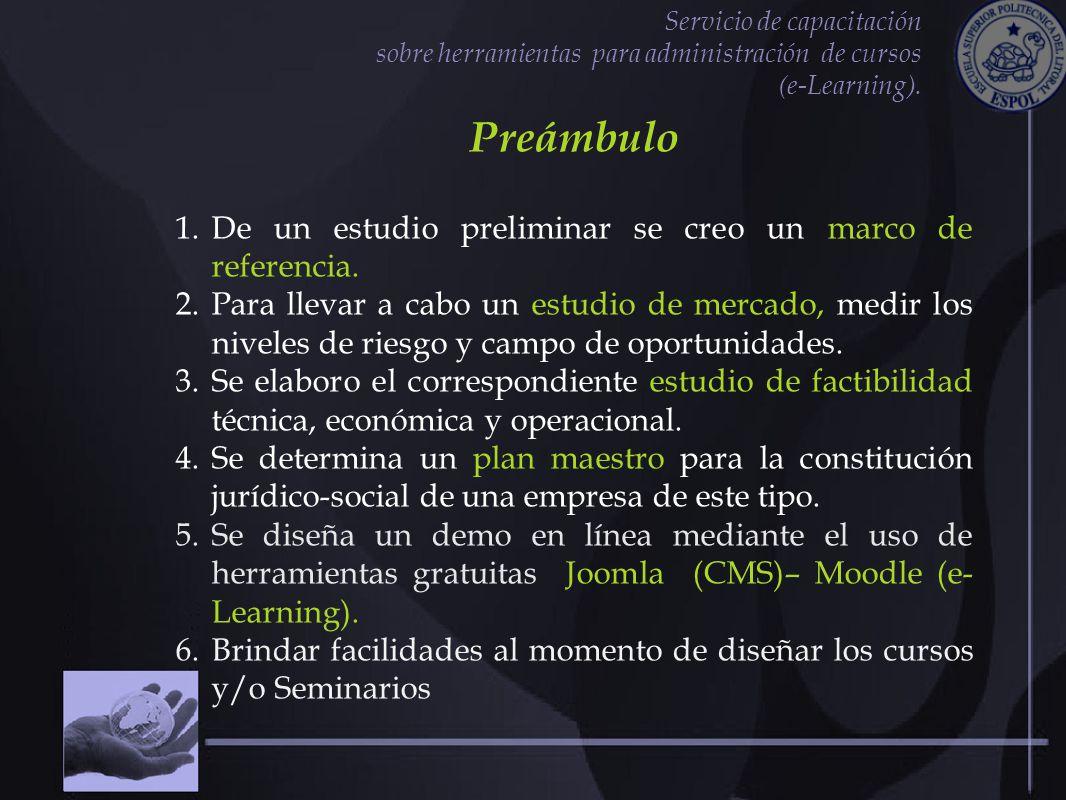 Servicio de capacitación sobre herramientas para administración de cursos (e-Learning). Preámbulo 1.De un estudio preliminar se creo un marco de refer