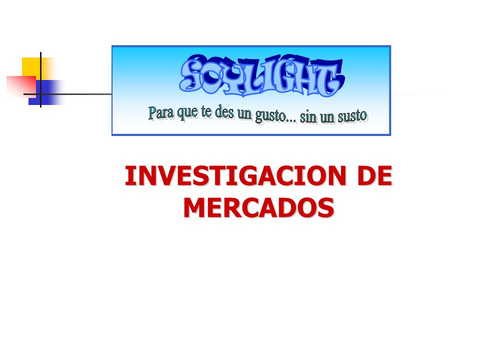 - Estudio Cualitativo - Estudio Cuantitativo INVESTIGACION DE MERCADOS