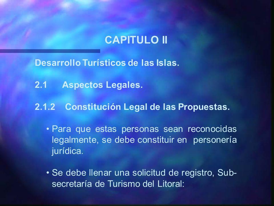 CAPITULO II Desarrollo Turísticos de las Islas.2.1 Aspectos Legales.
