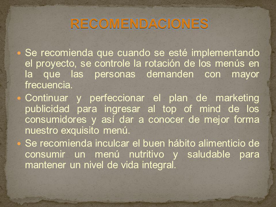 Se recomienda que cuando se esté implementando el proyecto, se controle la rotación de los menús en la que las personas demanden con mayor frecuencia.