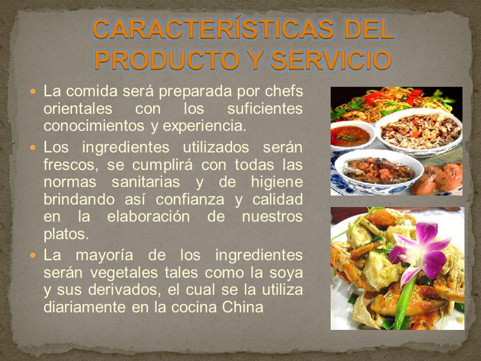 La comida será preparada por chefs orientales con los suficientes conocimientos y experiencia. Los ingredientes utilizados serán frescos, se cumplirá