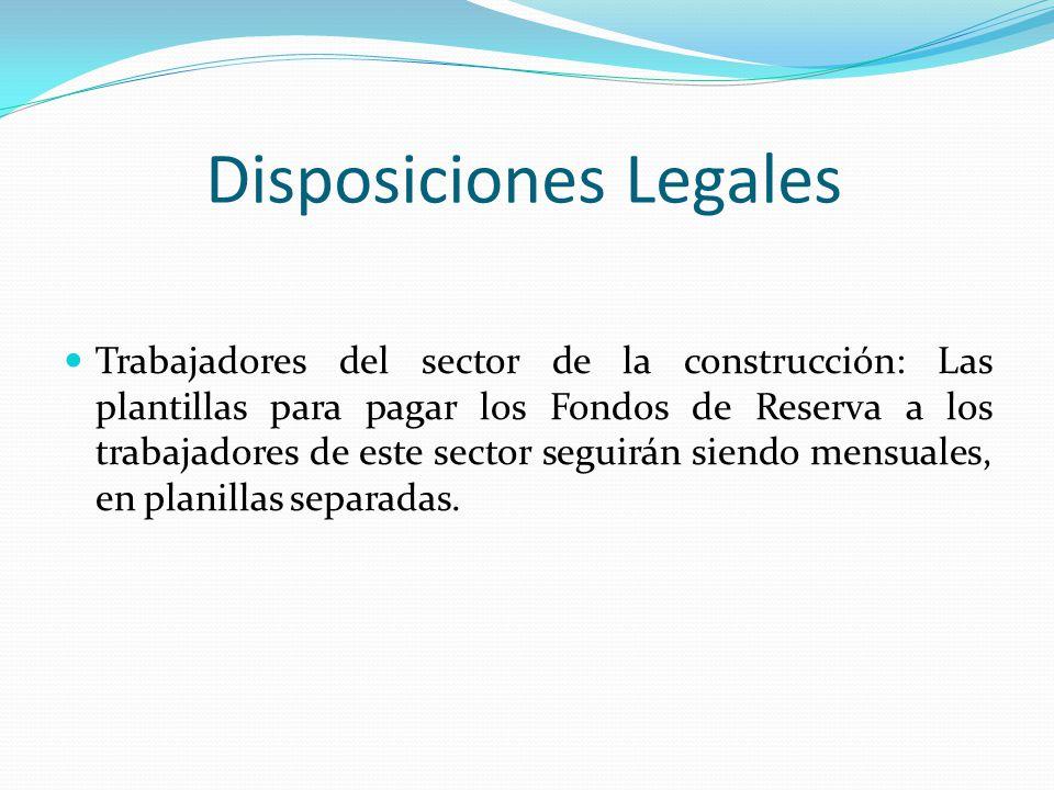 Disposiciones Legales Trabajadores del sector de la construcción: Las plantillas para pagar los Fondos de Reserva a los trabajadores de este sector se