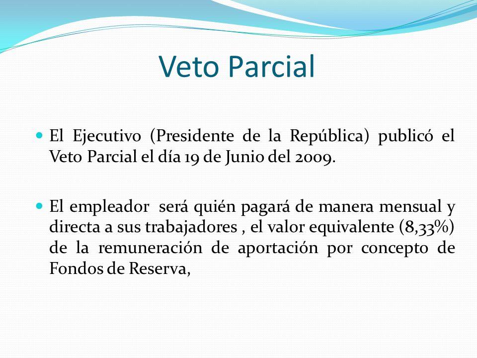 Veto Parcial El Ejecutivo (Presidente de la República) publicó el Veto Parcial el día 19 de Junio del 2009. El empleador será quién pagará de manera m