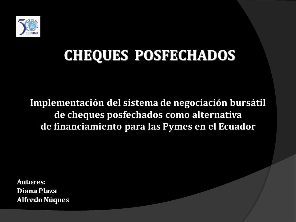 CHEQUES POSFECHADOS Implementación del sistema de negociación bursátil de cheques posfechados como alternativa de financiamiento para las Pymes en el