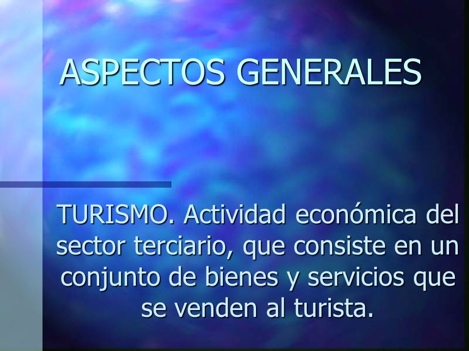 ASPECTOS GENERALES TURISMO.