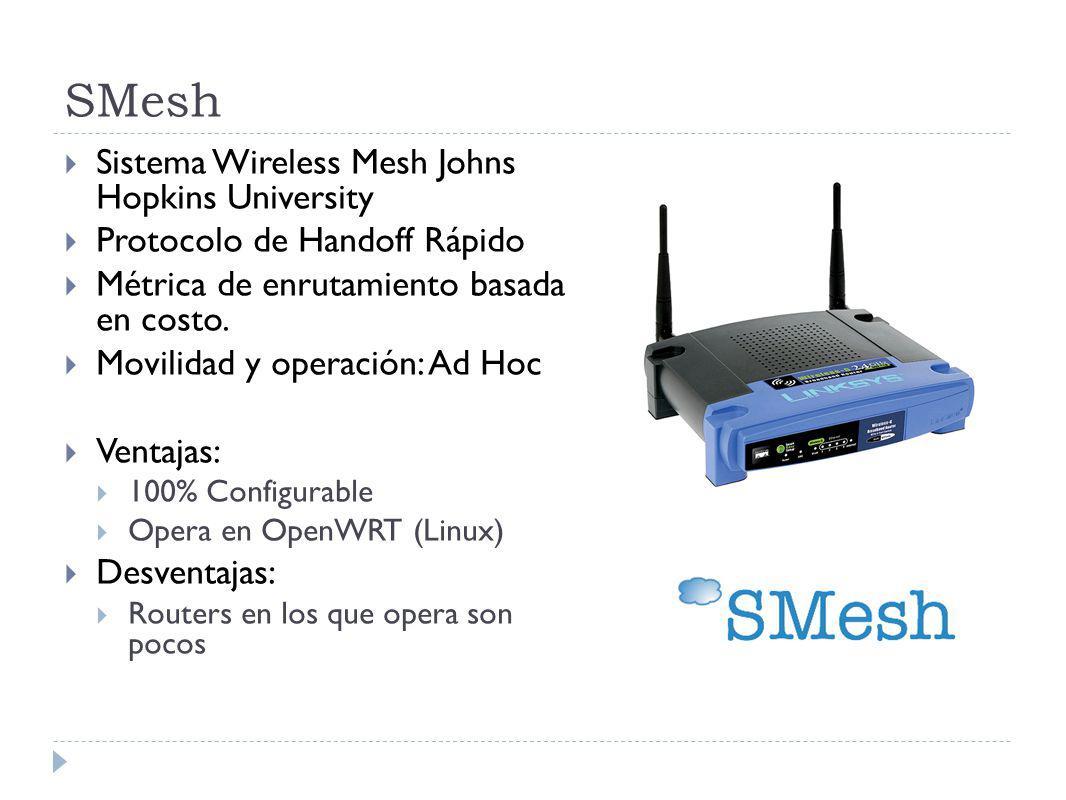SMesh Sistema Wireless Mesh Johns Hopkins University Protocolo de Handoff Rápido Métrica de enrutamiento basada en costo.