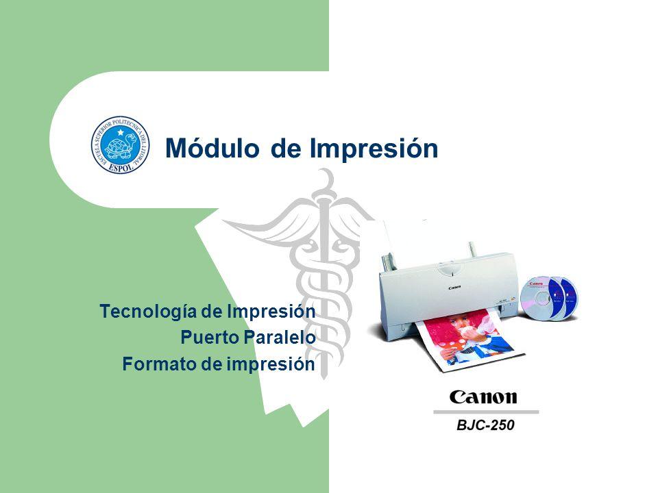 Módulo de Impresión Tecnología de Impresión Puerto Paralelo Formato de impresión
