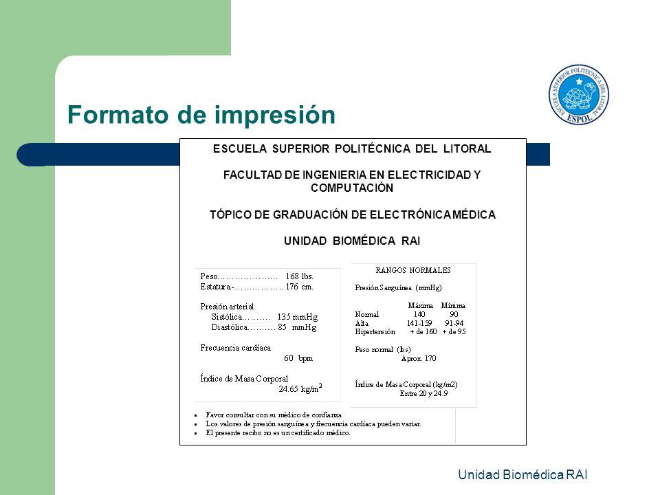 Unidad Biomédica RAI ESCUELA SUPERIOR POLITÉCNICA DEL LITORAL FACULTAD DE INGENIERIA EN ELECTRICIDAD Y COMPUTACIÓN TÓPICO DE GRADUACIÓN DE ELECTRÓNICA