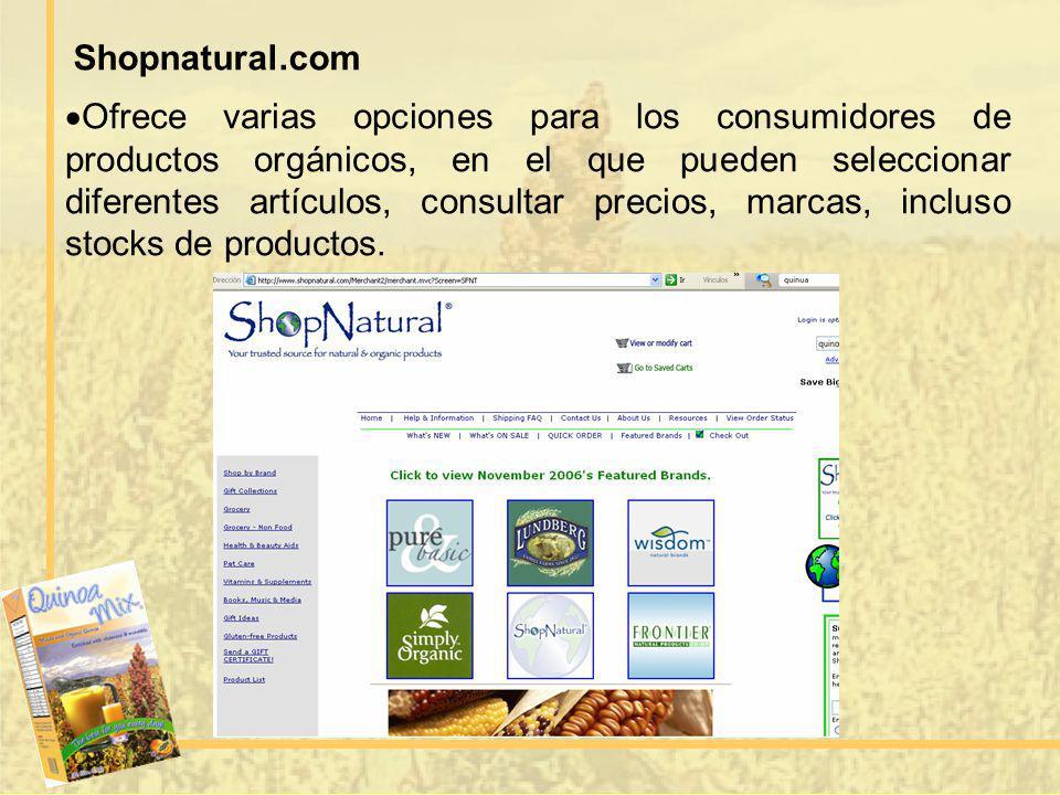 Ofrece varias opciones para los consumidores de productos orgánicos, en el que pueden seleccionar diferentes artículos, consultar precios, marcas, inc