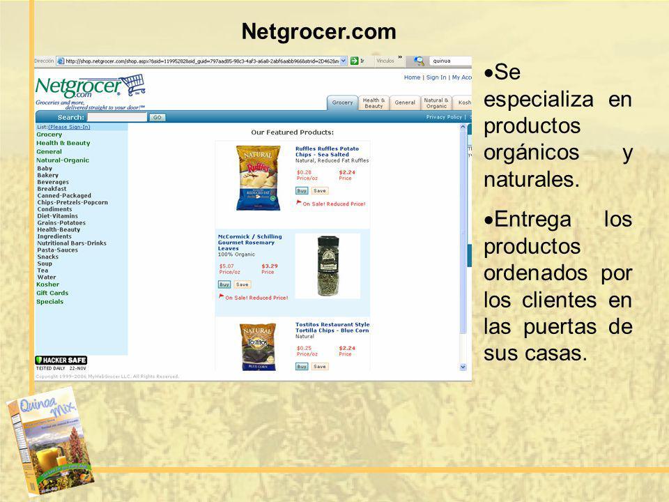 Netgrocer.com Se especializa en productos orgánicos y naturales. Entrega los productos ordenados por los clientes en las puertas de sus casas.