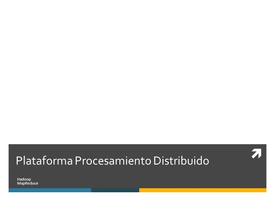 Plataforma Procesamiento Distribuido Hadoop MapReduce
