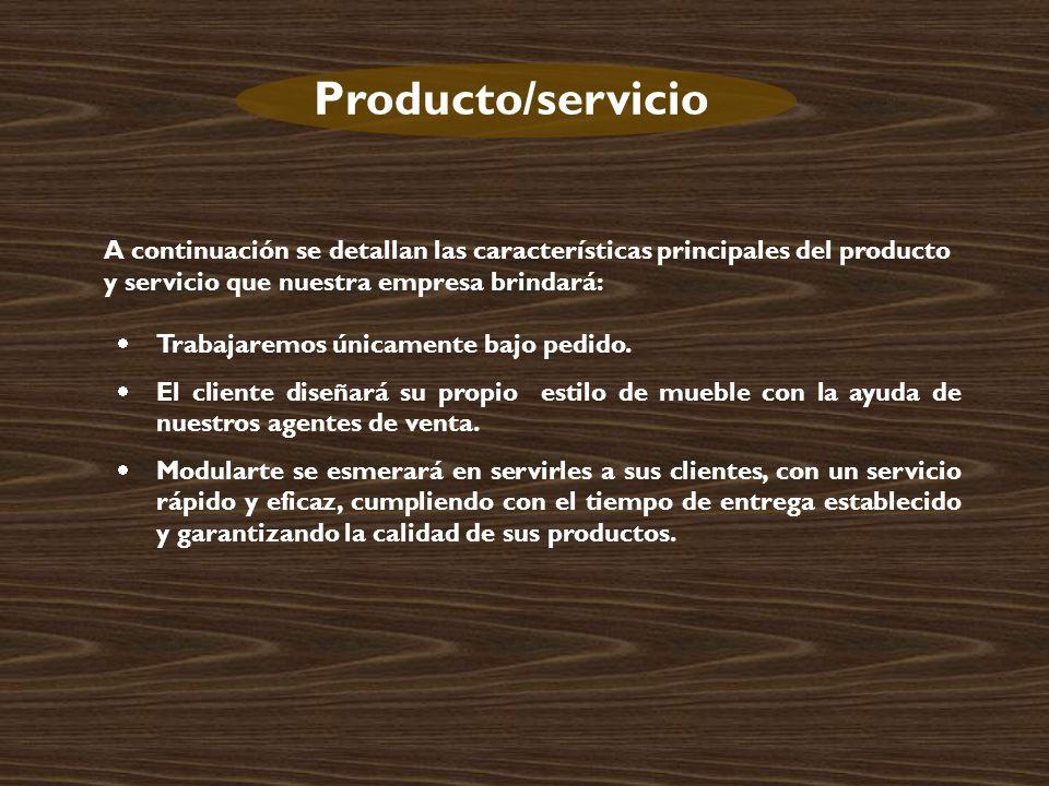 Producto/servicio A continuación se detallan las características principales del producto y servicio que nuestra empresa brindará: Trabajaremos únicamente bajo pedido.