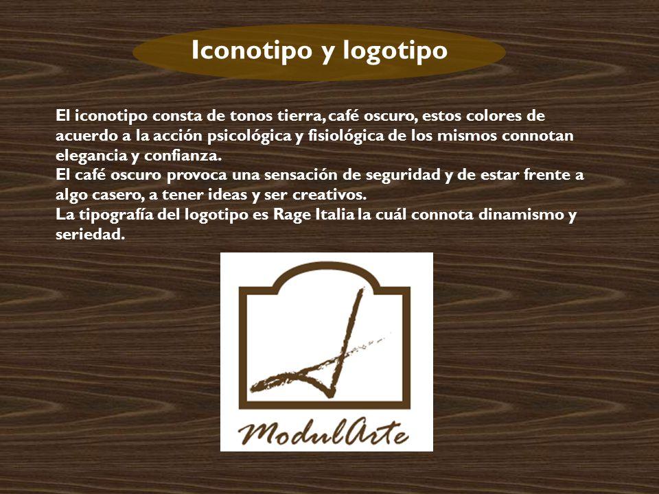 Iconotipo y logotipo El iconotipo consta de tonos tierra, café oscuro, estos colores de acuerdo a la acción psicológica y fisiológica de los mismos connotan elegancia y confianza.