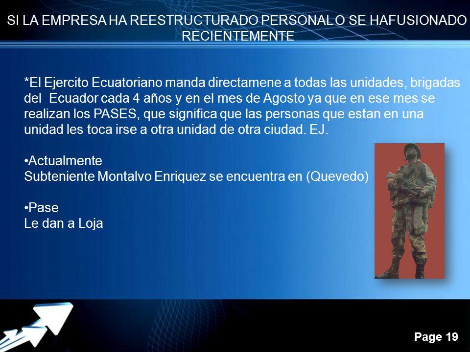 Powerpoint Templates Page 19 SI LA EMPRESA HA REESTRUCTURADO PERSONAL O SE HAFUSIONADO RECIENTEMENTE *El Ejercito Ecuatoriano manda directamene a toda