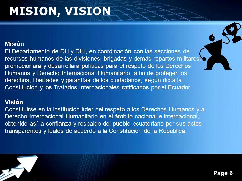 Powerpoint Templates Page 6 MISION, VISION Misión El Departamento de DH y DIH, en coordinación con las secciones de recursos humanos de las divisiones