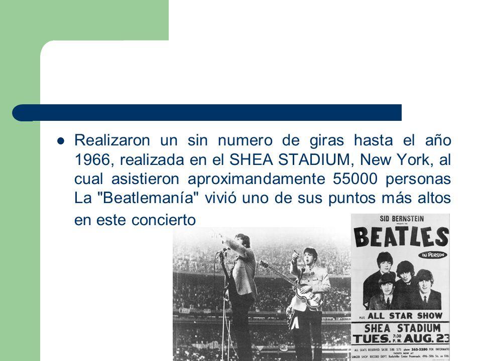 Realizaron un sin numero de giras hasta el año 1966, realizada en el SHEA STADIUM, New York, al cual asistieron aproximandamente 55000 personas La
