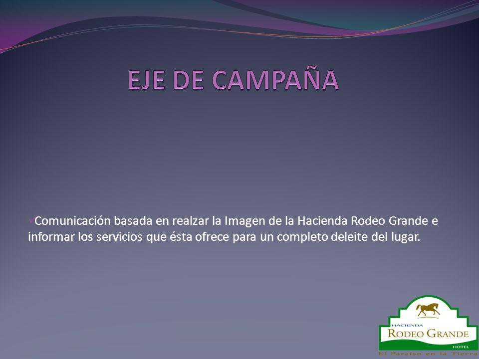 Comunicación basada en realzar la Imagen de la Hacienda Rodeo Grande e informar los servicios que ésta ofrece para un completo deleite del lugar.
