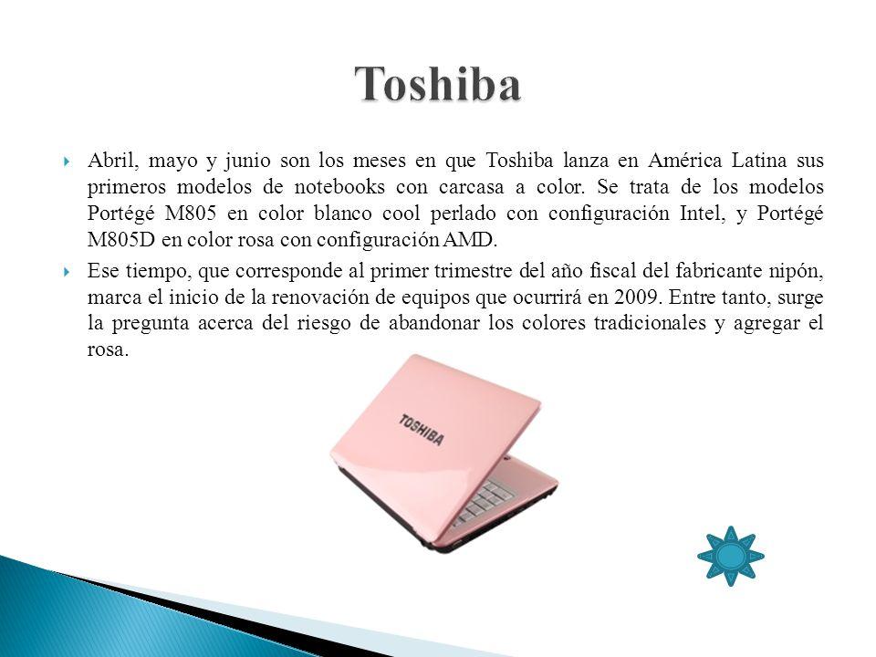 Abril, mayo y junio son los meses en que Toshiba lanza en América Latina sus primeros modelos de notebooks con carcasa a color. Se trata de los modelo