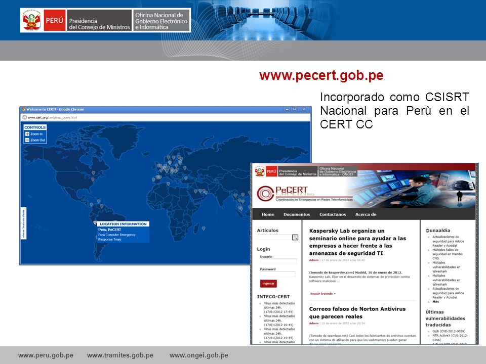 www.peru.gob.pe www.tramites.gob.pe www.ongei.gob.pe WWW.SOFTWAREPUBLICO.GOB.PE Equipo de Respuesta a Incidentes de Seguridad (CSIRT, por sus siglas e