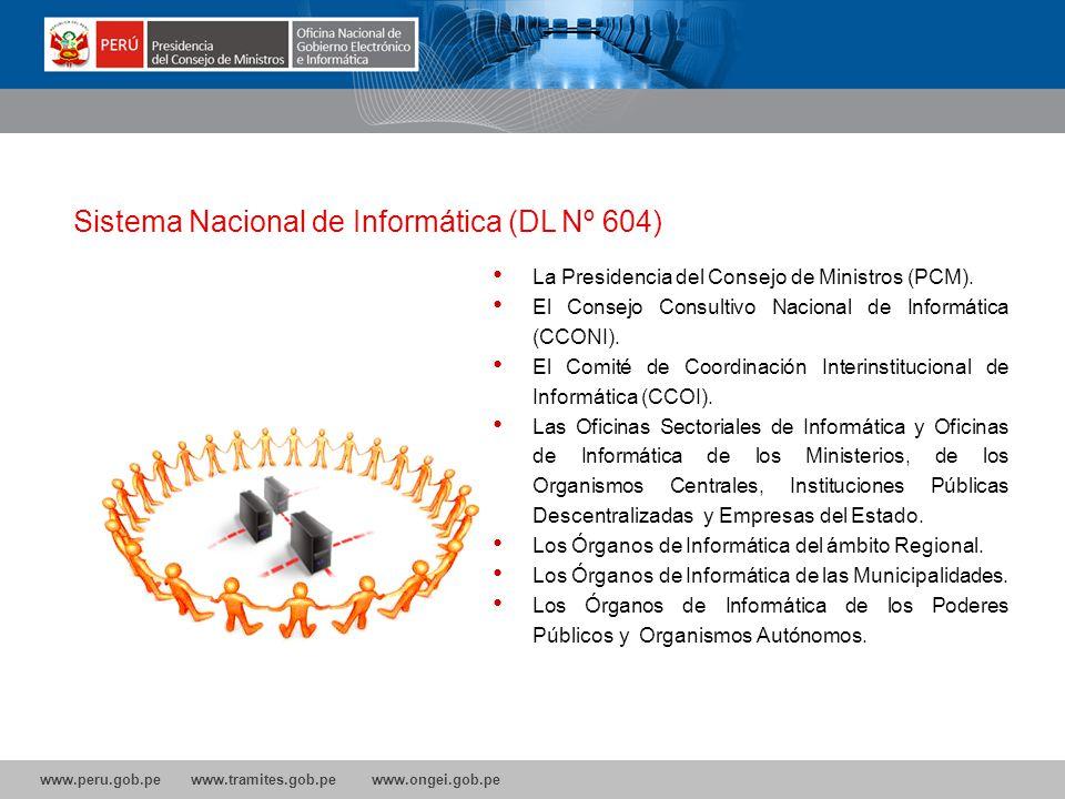 www.peru.gob.pe www.tramites.gob.pe www.ongei.gob.pe ONGEI dicta la normatividad referente a Gobierno Electrónico y el Sistema Nacional de Informática NORMATIVIDAD