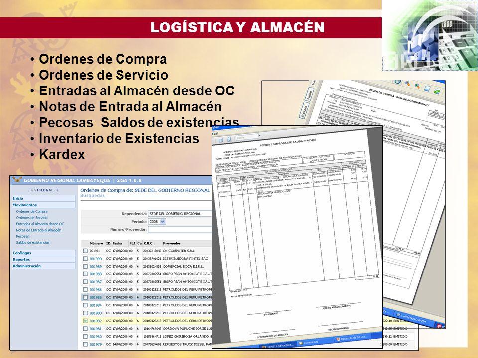 LOGÍSTICA Y ALMACÉN Ordenes de Compra Ordenes de Servicio Entradas al Almacén desde OC Notas de Entrada al Almacén Pecosas Saldos de existencias Inven