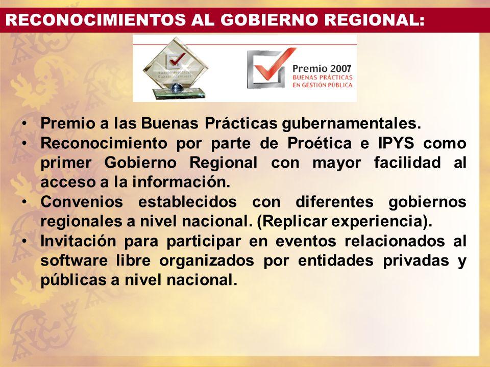 RECONOCIMIENTOS AL GOBIERNO REGIONAL: Premio a las Buenas Prácticas gubernamentales. Reconocimiento por parte de Proética e IPYS como primer Gobierno