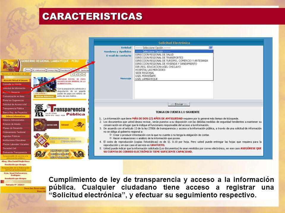 Cumplimiento de ley de transparencia y acceso a la información pública. Cualquier ciudadano tiene acceso a registrar una Solicitud electrónica, y efec