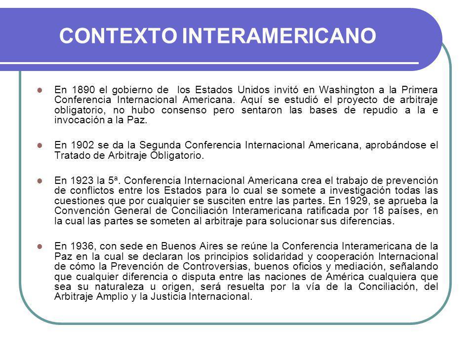 CONTEXTO INTERAMERICANO En 1890 el gobierno de los Estados Unidos invitó en Washington a la Primera Conferencia Internacional Americana.