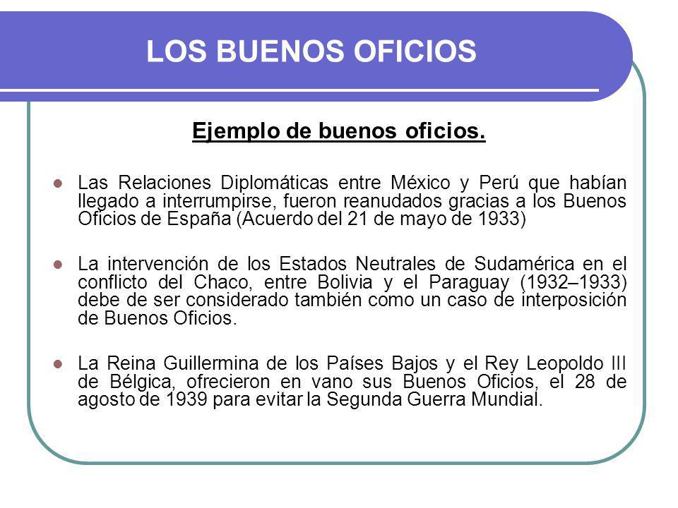 LOS BUENOS OFICIOS Ejemplo de buenos oficios.