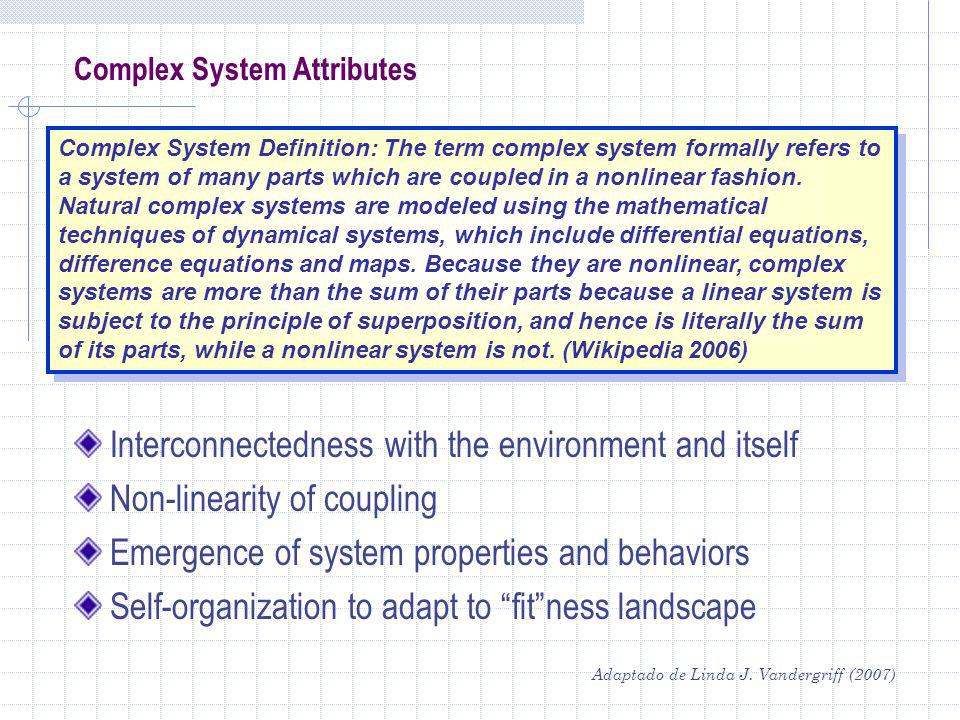 Adaptado de Linda J. Vandergriff (2007) Each interface separately defined Evolutionary path prohibitive Never gets cheaper Each new system needs all I