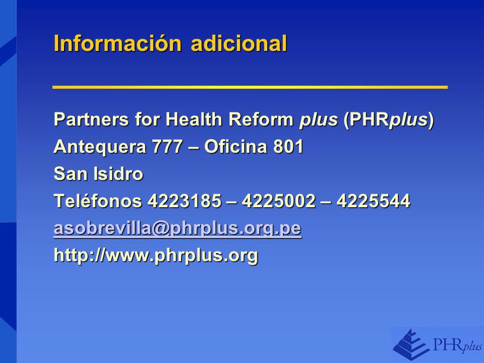 Información adicional Partners for Health Reform plus (PHRplus) Antequera 777 – Oficina 801 San Isidro Teléfonos 4223185 – 4225002 – 4225544 asobrevilla@phrplus.org.pe http://www.phrplus.org