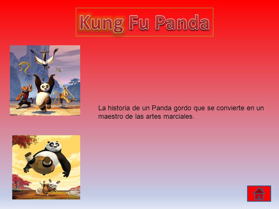 La historia de un Panda gordo que se convierte en un maestro de las artes marciales.