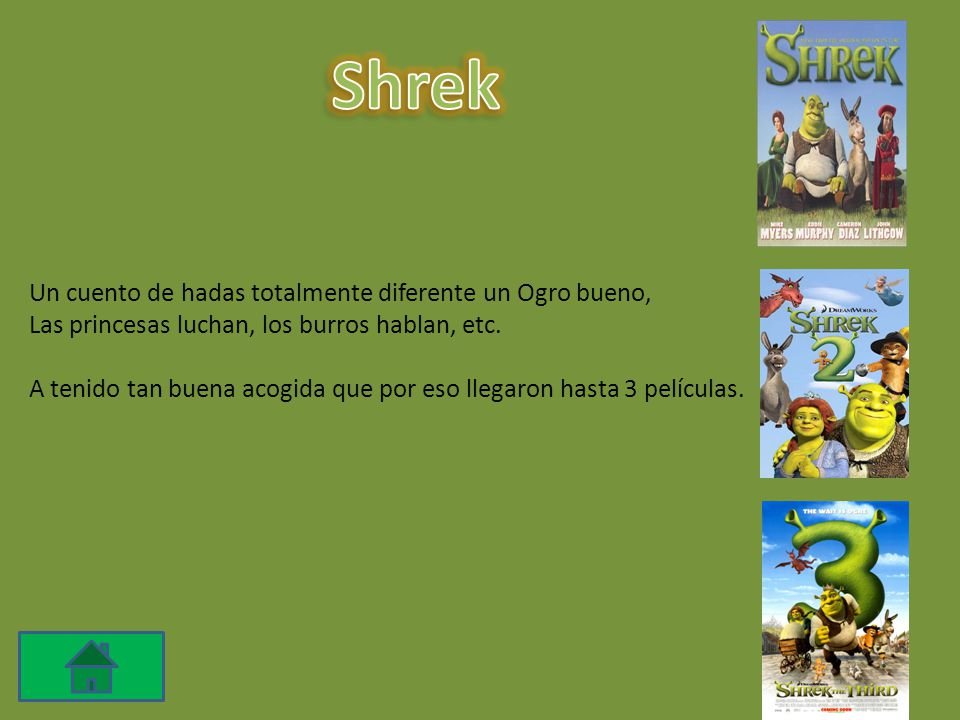 Un cuento de hadas totalmente diferente un Ogro bueno, Las princesas luchan, los burros hablan, etc.