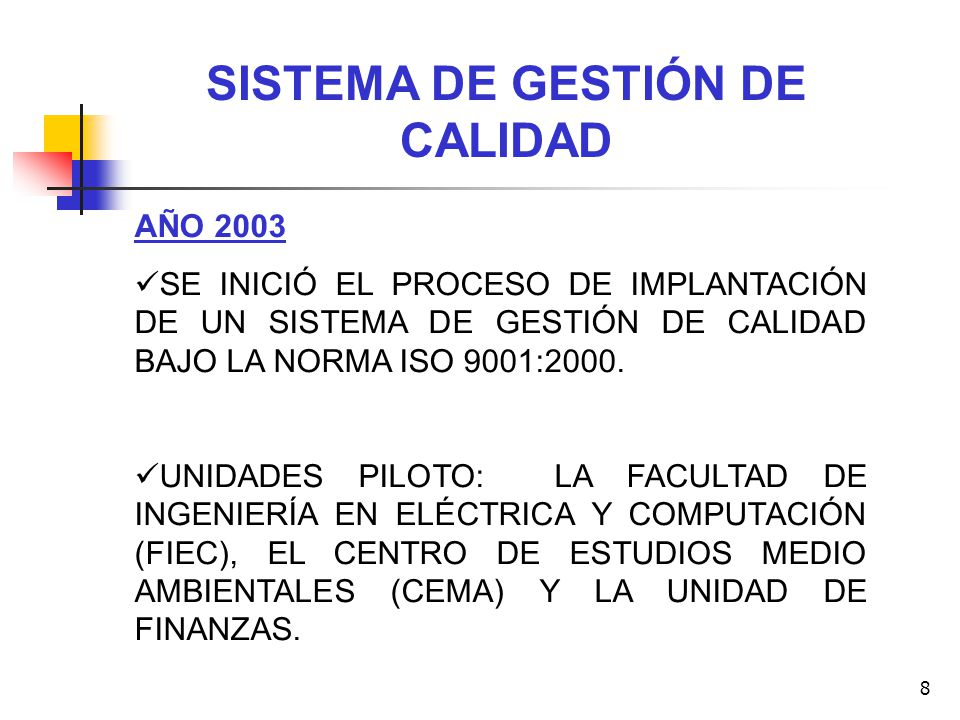 8 SISTEMA DE GESTIÓN DE CALIDAD AÑO 2003 SE INICIÓ EL PROCESO DE IMPLANTACIÓN DE UN SISTEMA DE GESTIÓN DE CALIDAD BAJO LA NORMA ISO 9001:2000. UNIDADE