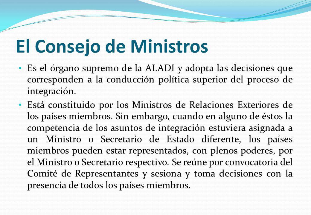 El Consejo de Ministros Es el órgano supremo de la ALADI y adopta las decisiones que corresponden a la conducción política superior del proceso de int