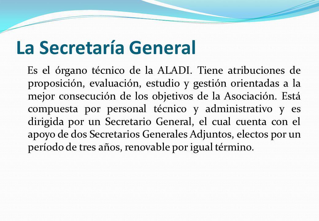La Secretaría General Es el órgano técnico de la ALADI. Tiene atribuciones de proposición, evaluación, estudio y gestión orientadas a la mejor consecu