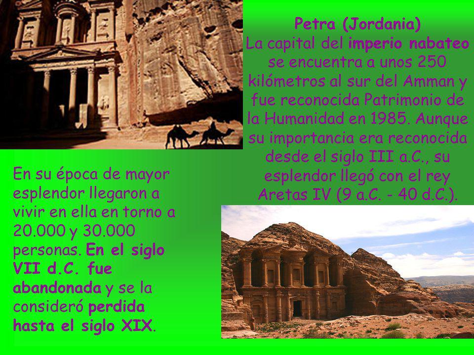 Petra (Jordania) La capital del imperio nabateo se encuentra a unos 250 kilómetros al sur del Amman y fue reconocida Patrimonio de la Humanidad en 198