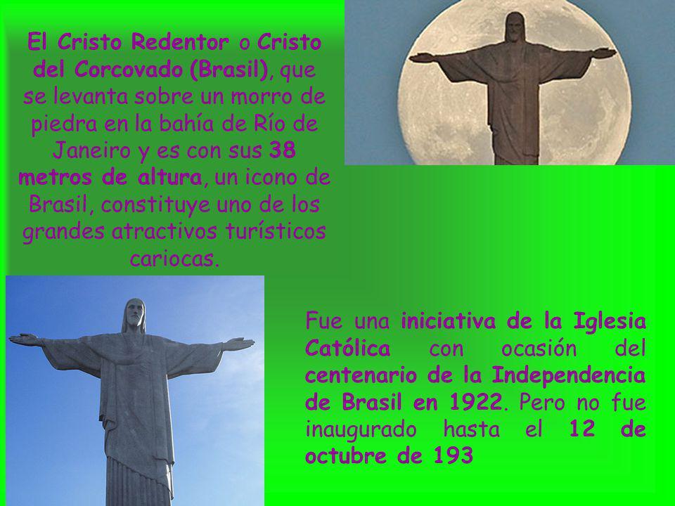 El Cristo Redentor o Cristo del Corcovado (Brasil), que se levanta sobre un morro de piedra en la bahía de Río de Janeiro y es con sus 38 metros de al