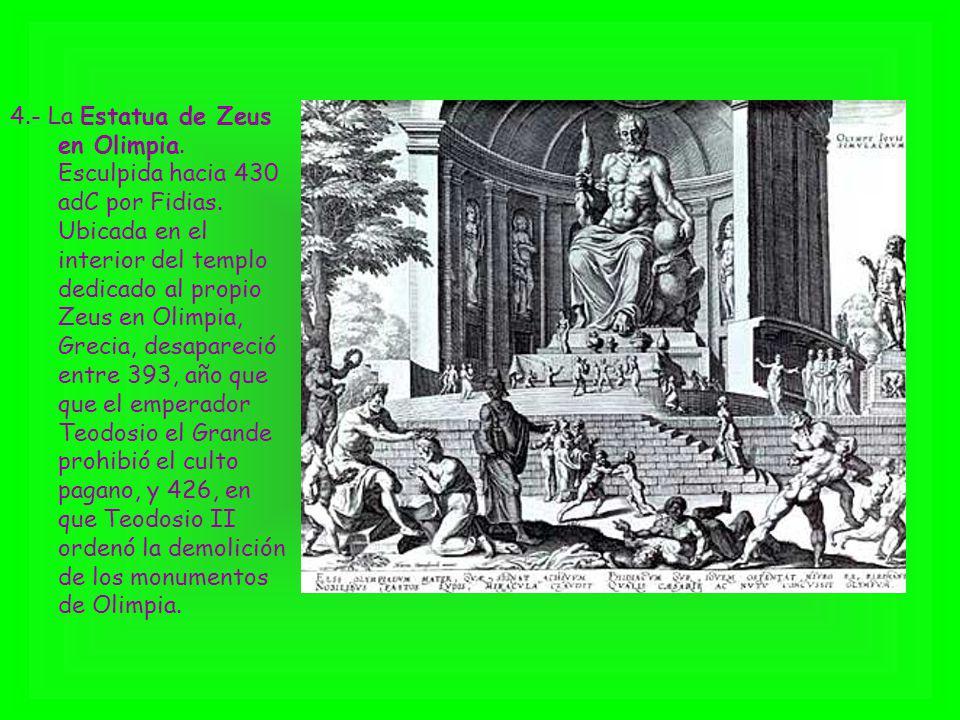 4.- La Estatua de Zeus en Olimpia. Esculpida hacia 430 adC por Fidias. Ubicada en el interior del templo dedicado al propio Zeus en Olimpia, Grecia, d