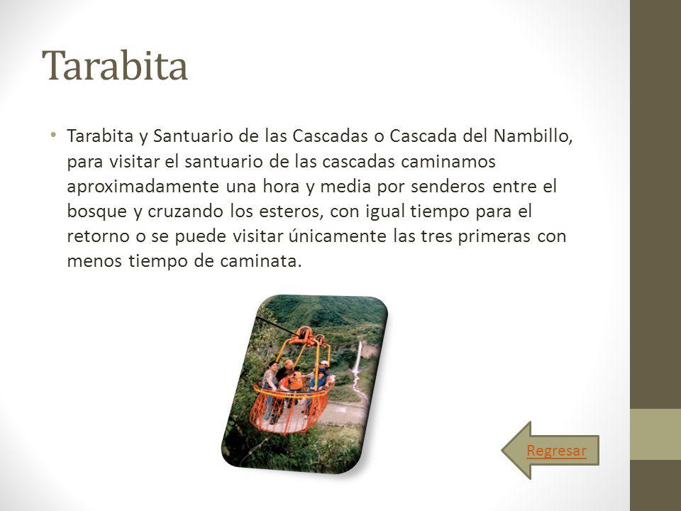 Tarabita Tarabita y Santuario de las Cascadas o Cascada del Nambillo, para visitar el santuario de las cascadas caminamos aproximadamente una hora y m